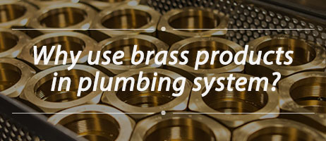 brass products in plumbing system